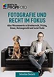 Fotografie und Recht im Fokus: Alles Wissenswerte zu Urheberrecht, Pricing, Steuer, Nutzungsrecht...