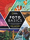 National Geographic: Foto-Basics - Der ultimative Einsteigerguide für digitale Fotografie....